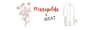Marigolds and Meat